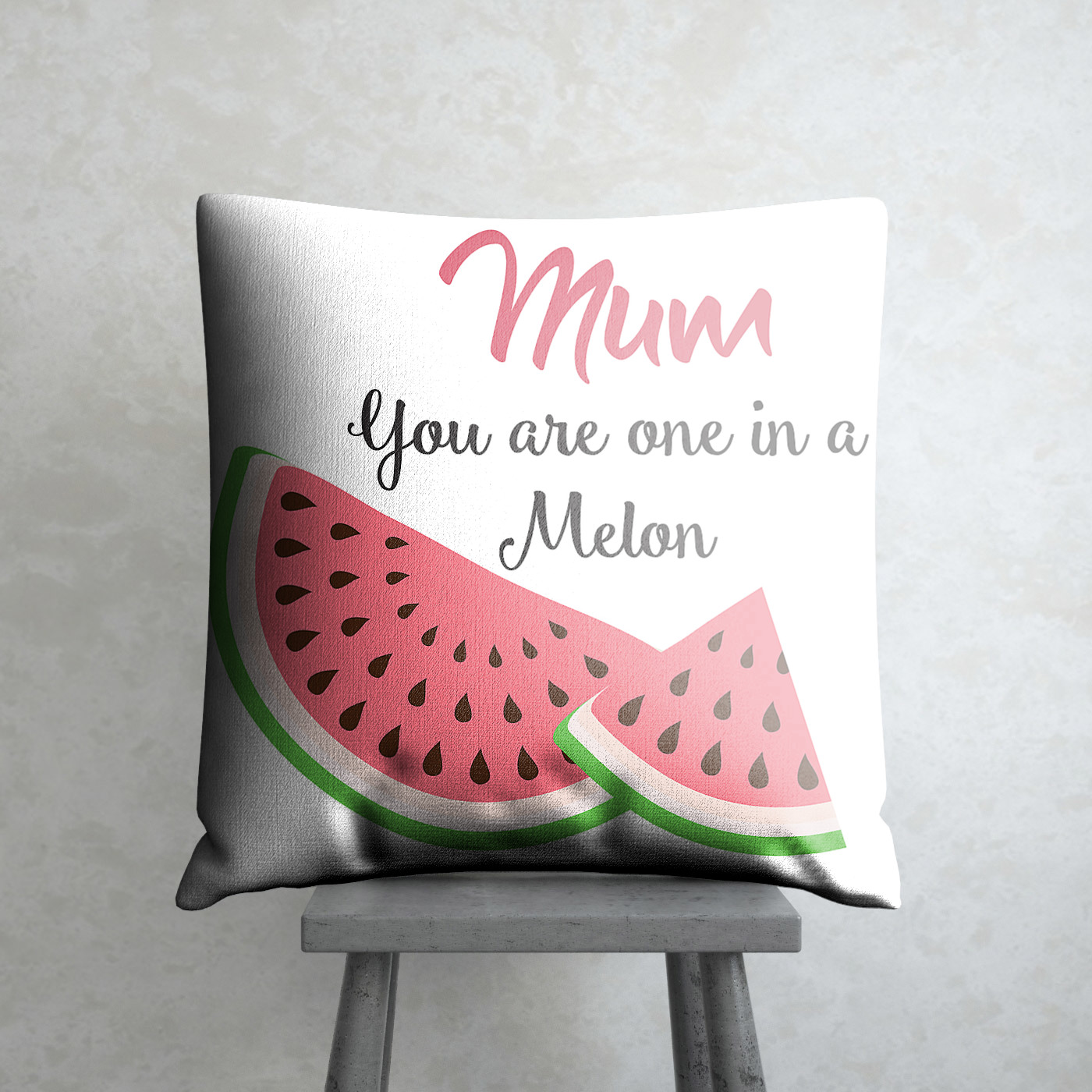 One in a Melon Print on Cushion for Mom
