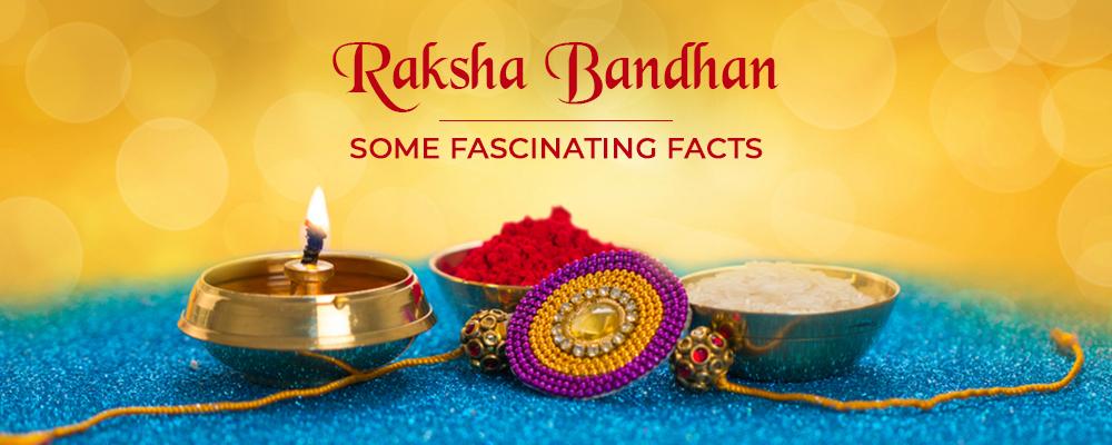 8 Interesting Facts to Know about Raksha Bandhan