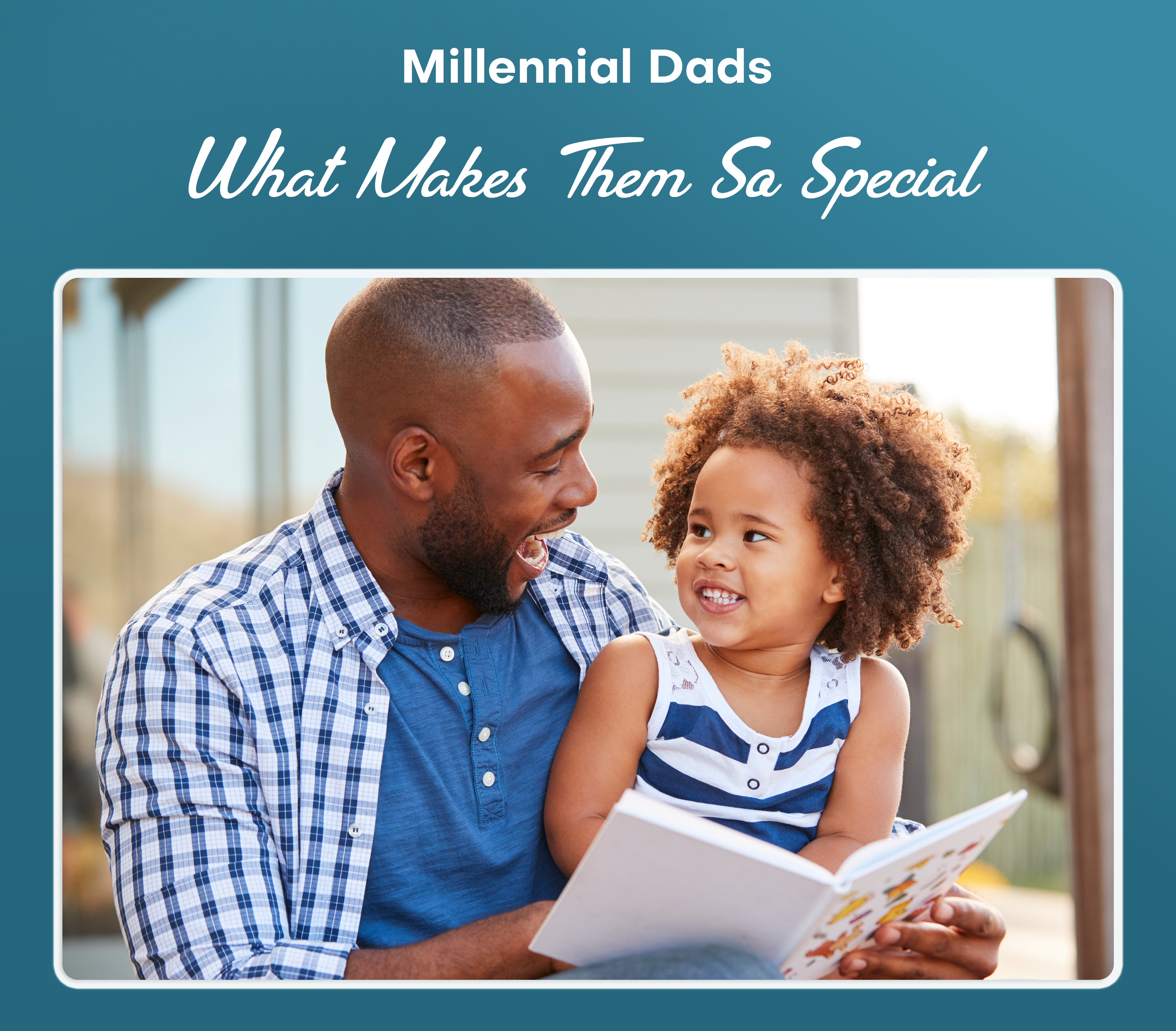 Millennial Dads and What Makes Them So Special