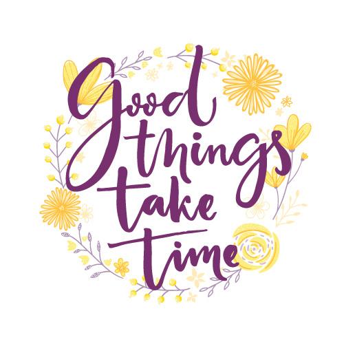 Good_Things_Take_Time