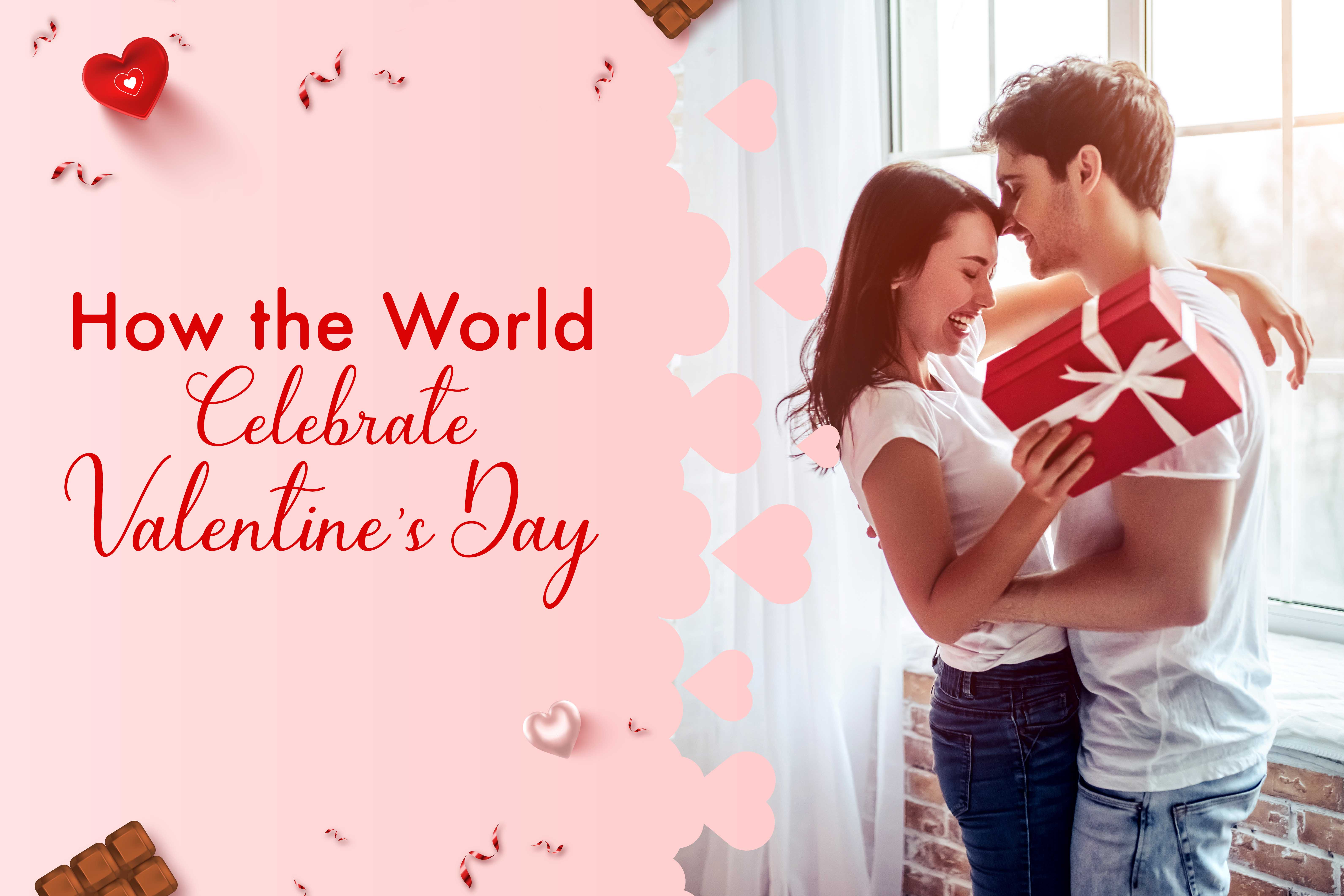Find Out How the World Celebrate Valentine's Day
