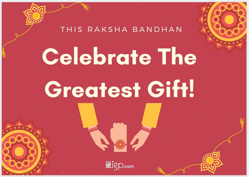 Celebrate #TheGreatestGift This RakshaBandhan with IGP Rakhi 2021